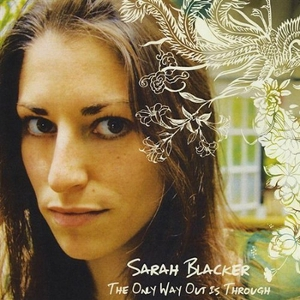 Sarah Backer: The Only Way Out is Through