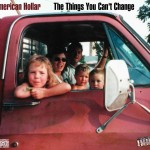 The Things You Can't Change by American Hollar